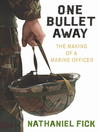 One Bullet Away (eBook): The making of a US Marine Officer